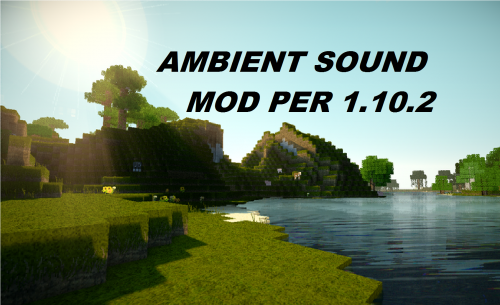 Screenshot for REALISTIC AMBIENT SOUND MOD